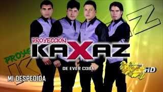 PROYECCIÓN KAXAZ / MI DESPEDIDA/ primicia 2016
