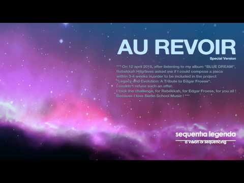 New Age, Berlin School of Electronic Music - AU REVOIR by Sequentia Legenda