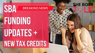 SBA FUNDING UPDATES + NEW TAX CREDITS | RRG, SVOG, EIDL, PPP | APRIL 28 | SHE BOSS TALK