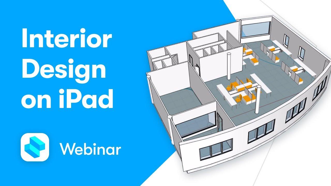 Interior Design On Ipad 3d Design Webinar Youtube