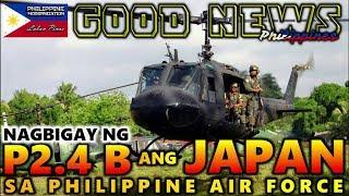 GOOD NEWS WOW JAPAN NAG BIGAY NG P2.4 BILYON SA PHILIPPINE AIR FORCE | JAPAN-PHILIPPINES RELATION