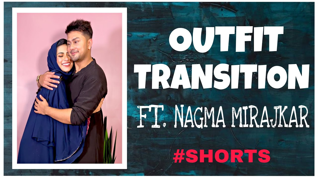 Outfit Transition ft. @Nagma Mirajkar #Nawez #Shorts