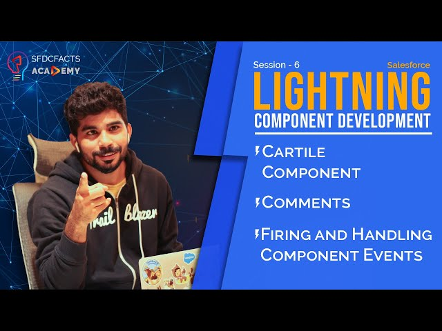 Lightning Component Development Day6 - Firing and Handling Component Events, Commenting Code