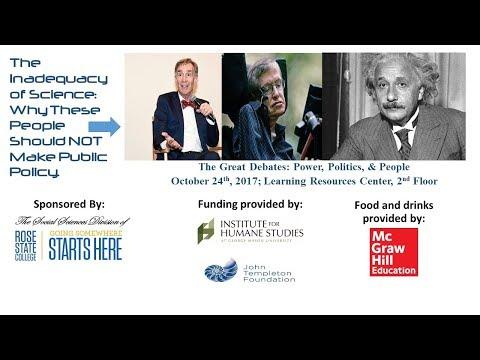 Great Debates: Power, Politics, & People - Inadequacy of Science - Oct. 24, 2017