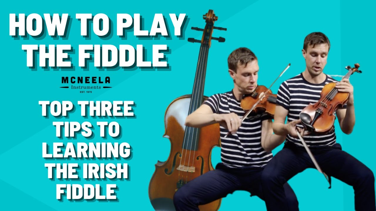 Three Tips for Learning the Irish Fiddle by Liam O'Connor – McNeela