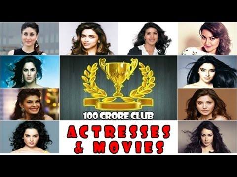 Top 10 Bollywood Actresses in the 100 Crore Club and their Rs 100 CR Movies List