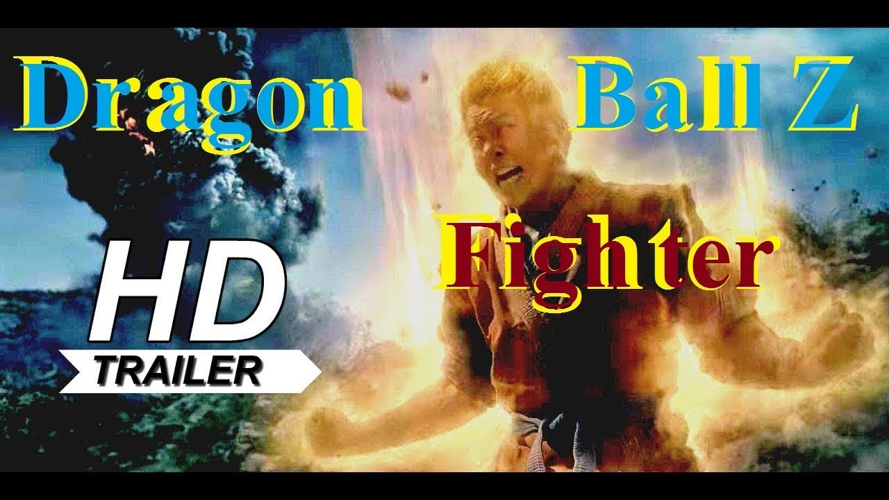 Dragon Ball Z Fighter Movie Trailer 2018 hd