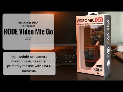 RODE Video Mic Go Unboxing and First Impressions 2017