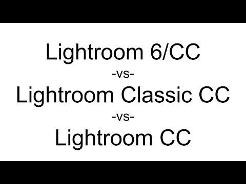 Lightroom 6/CC vs Lightroom Classic CC vs Lightroom CC