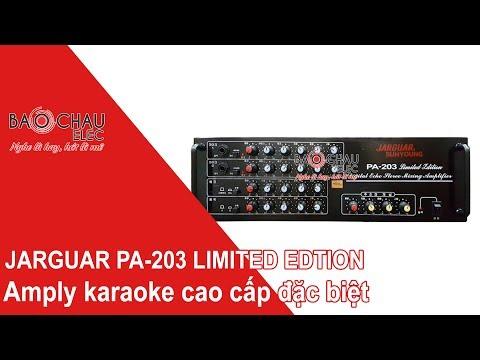 Amply jarguar PA 203 limited nhập khẩu Hàn Quốc, amply karaoke hay, cao cấp