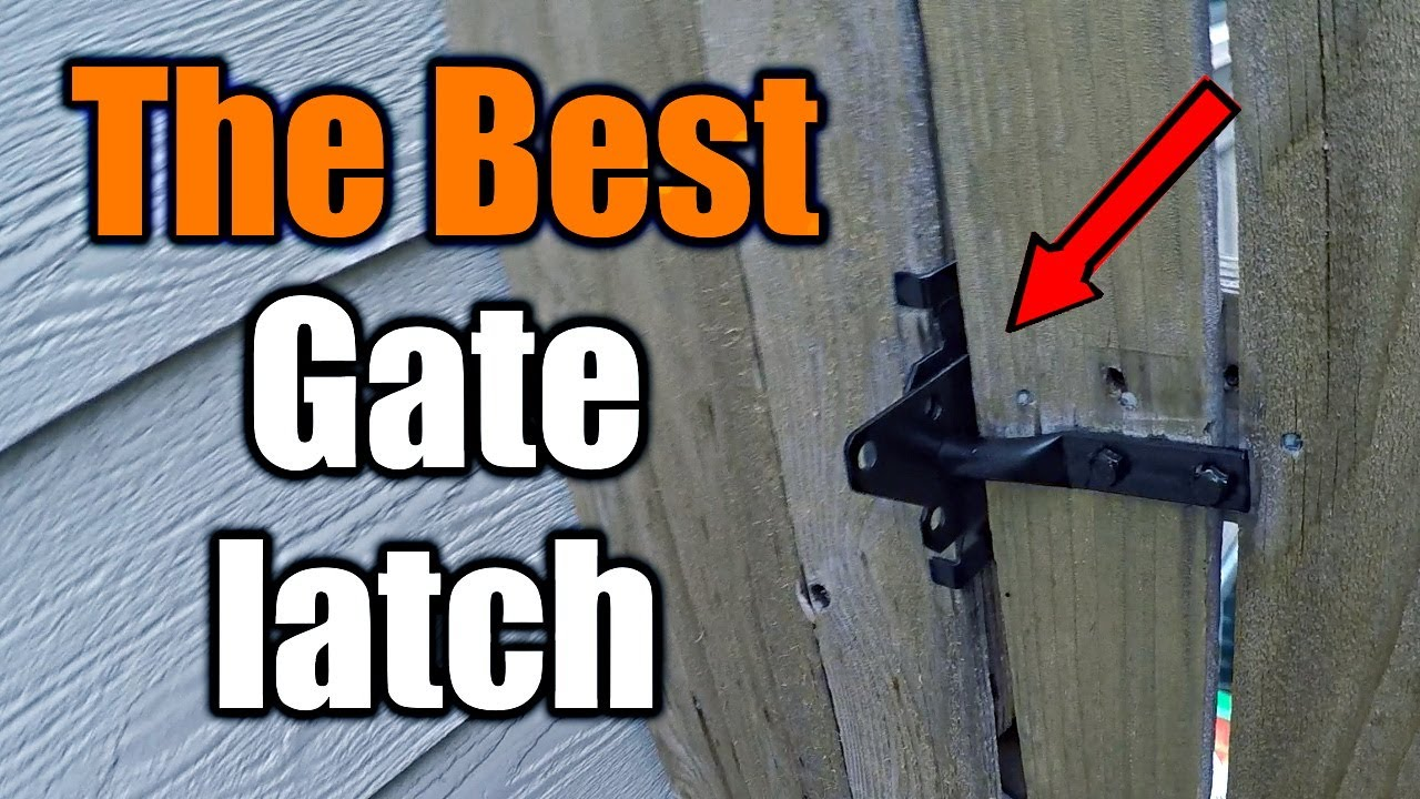 The Best Gate Latch For Your Fence And