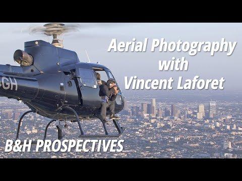 B&H Prospectives: Aerial Photography | Vincent Laforet