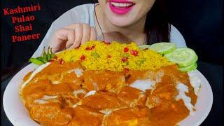 Eating Kashmiri Pulao With Shai Paneer || Indian Food Eating Show Asmr || Asmr Mukbang ||