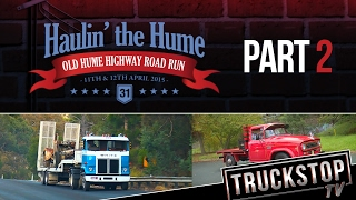 Haulin' the Hume -  Part 2  TRUCKSTOP TV