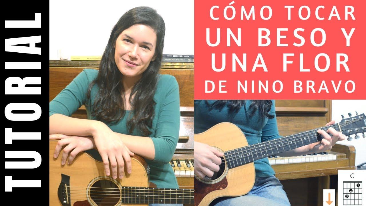 Cómo Tocar Un Beso Y Una Flor De Nino Bravo En Guitarra Tutorial Completo Youtube