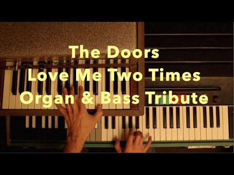 The Doors 'Love Me Two Times'  Gibson organ / Fender Rhodes Piano bass   Ray Manzarek Tribute