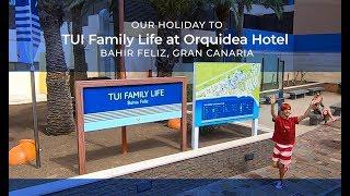 Orquidea Hotel Tui Family Life Bahir Feliz Gran Canaria Our Holiday June 2019 Youtube