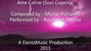 Video Ame Caline (Soul Coaxing) Raymond Lefevre Orchestra download MP3, 3GP, MP4, WEBM, AVI, FLV April 2018