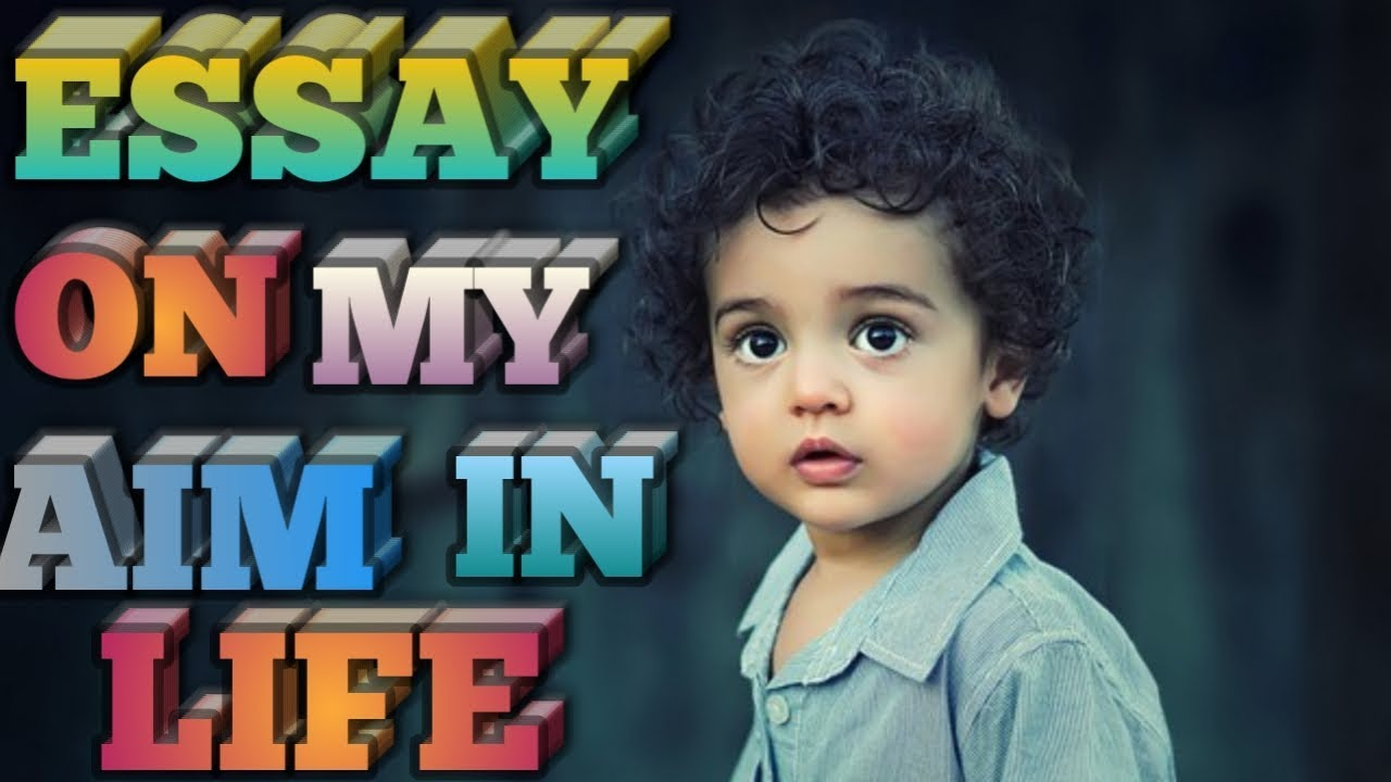 ESSAY ON MY AIM IN LIFE/ FOR KIDS/ FOR CLASS 2/3/4 - YouTube