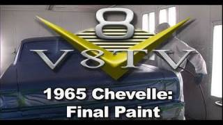 1965 Chevelle Final Paint Spray Video V8TV