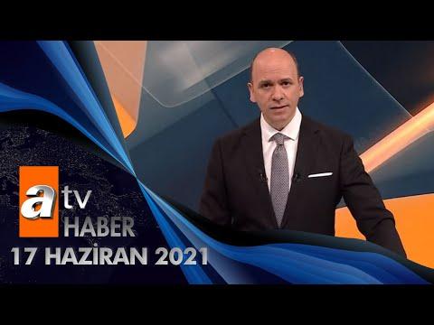 Download Atv Ana Haber | 17 Haziran 2021