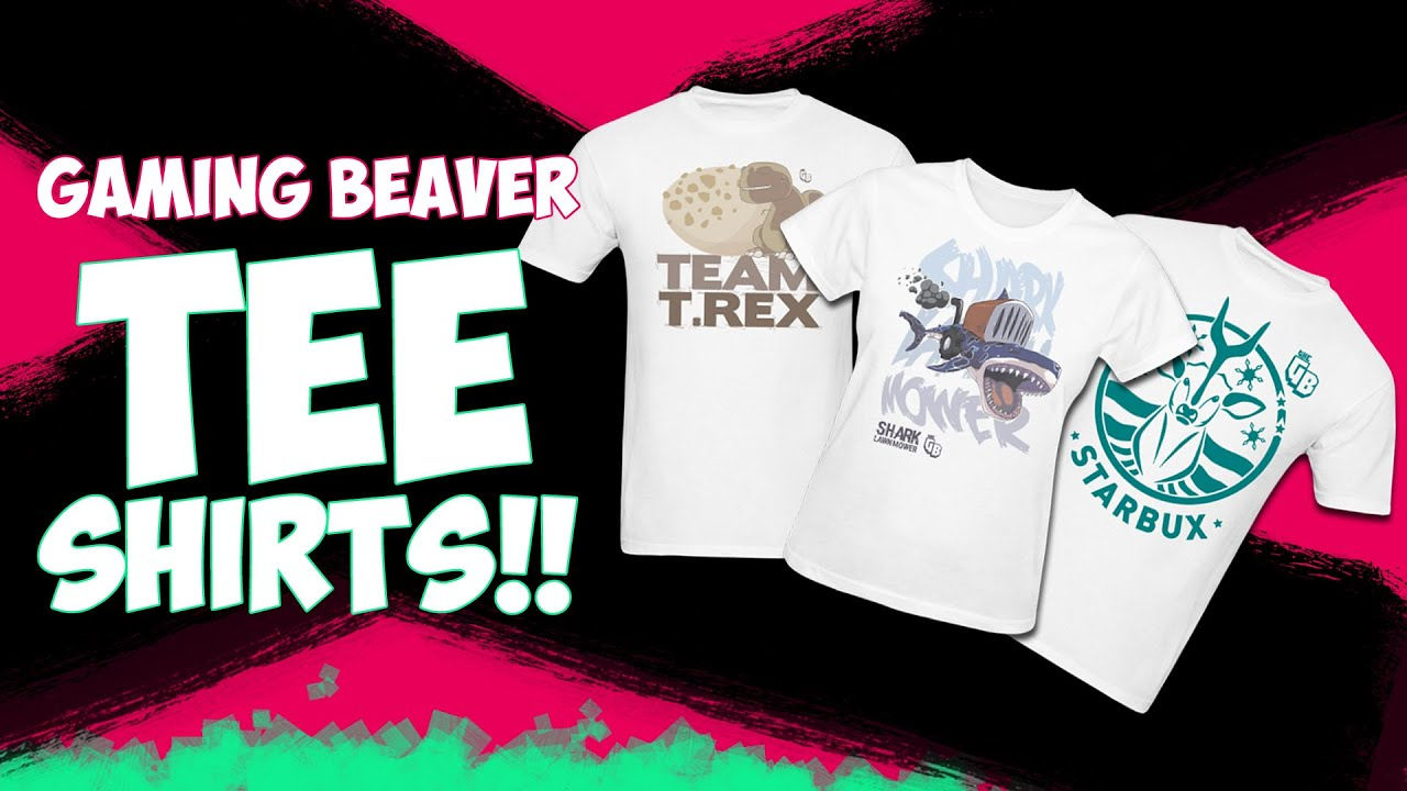 gaming beaver t shirts out now youtube