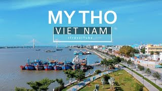 My Tho City, Mekong Delta - Vietnam Travel Guide   Flycam TP Mỹ Tho, Tiền Giang [Aerial Drone]