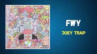 Download Joey Trap - FWY (Lyrics)