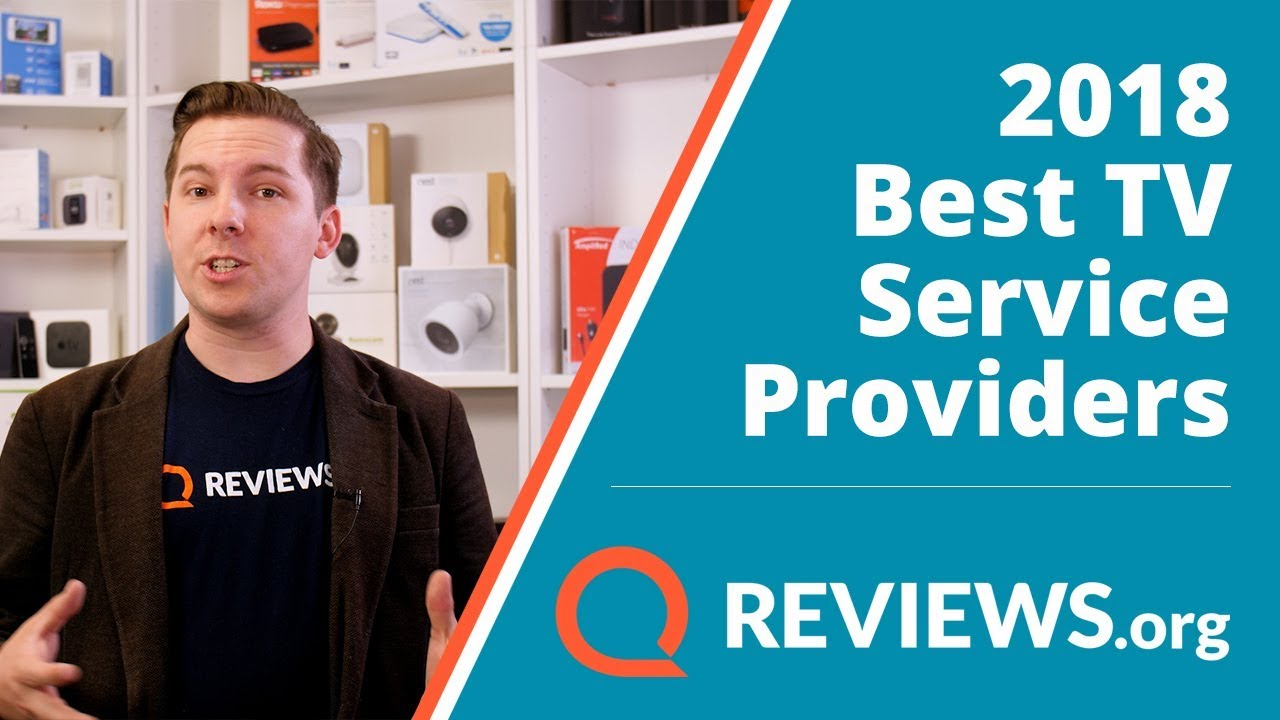 Best Tv Service >> Finding The Best Tv Providers In 2018