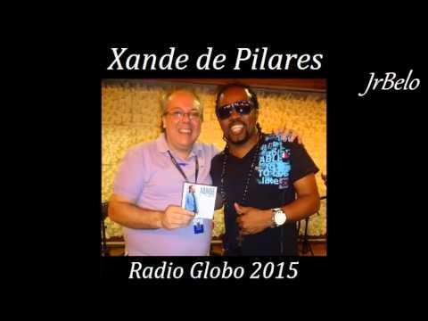 Xande de Pilares  Completo Radio Globo  JrBelo