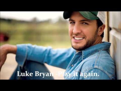 Luke Bryan - Play it again