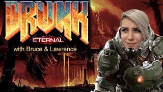 DRUNK DOOM ETERNAL: nightmare PC gameplay | w Bruce Greene & Lawrence Sonntag