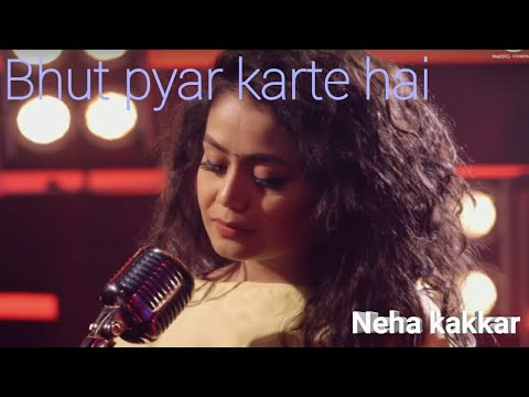 Neha Kakkar !! Bhut Pyar Karte Hai !! Femle Version !! New Look Song 2018
