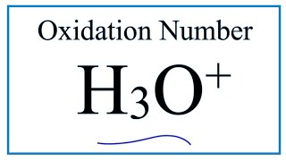How to find the Oxidation Number for O in the H3O+ ion.     (Hydronium ion ion)