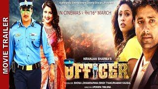 "New Nepali Movie - "" Officer "" Official Trailer || Ayush Rijal, Niranjan Sharma || Latest Movie 2018"