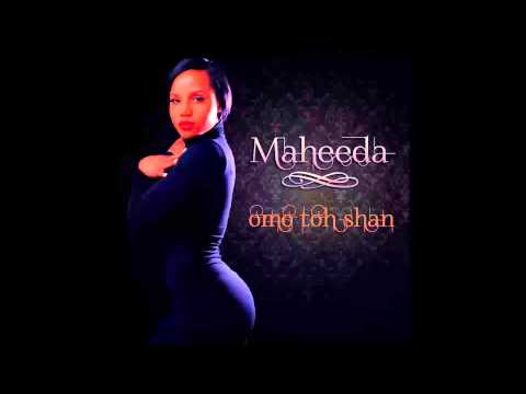 Maheeda - Omo Toh Shan