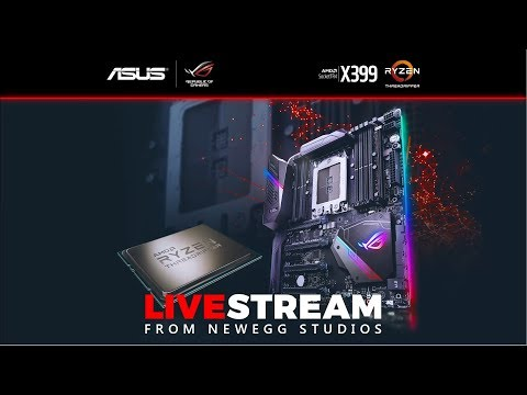 ASUS + AMD Threadripper X399 Livestream from Newegg Studios