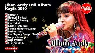 🔴JIHAN AUDY FULL ALBUM TERBARU | Kompilasi Lagu Koplo Best Of Jihan Audy