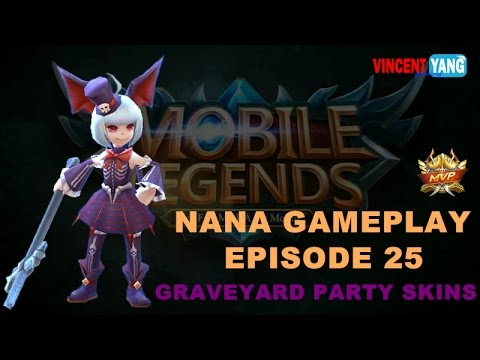 Mobile Legends Gameplay - Episode 25: Graveyard Party Skins | Nana Buids [MVP] Update 1.1.49