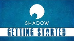 Shadow Cloud - Everything you need to get started!