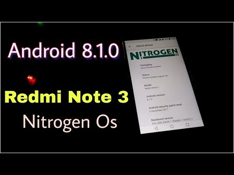 Android Oreo 8.1 For Redmi Note 3 Official Nitrogen | Bugs Free | Stable