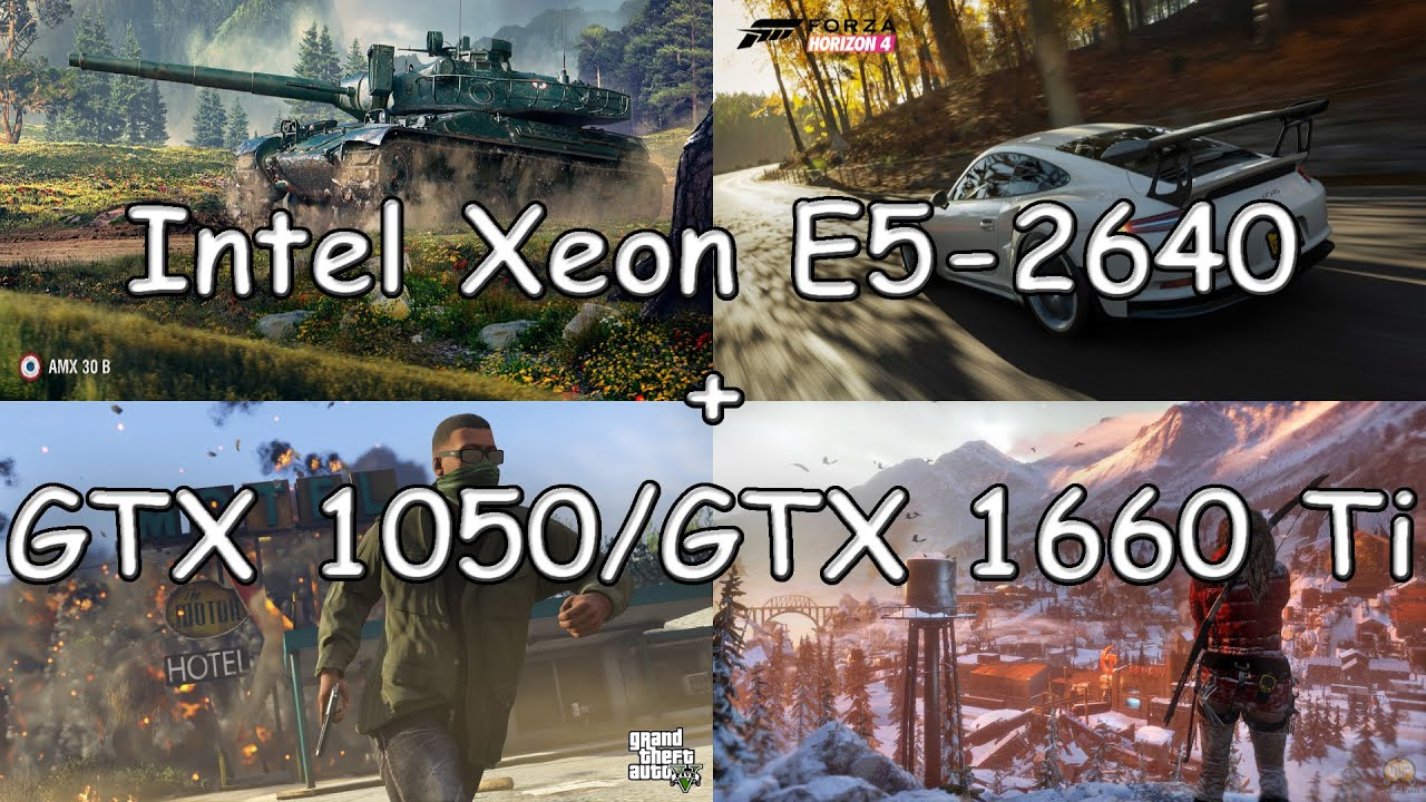 Intel Xeon E5-2640 + GTX 1050 2GB/GTX 1660 Ti 6GB Тест в 4-х играх