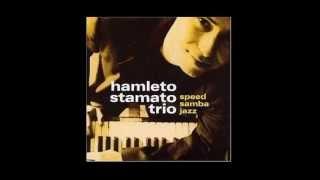 Hamleto Stamato Trio - Amor Em Paz (Once I Loved)