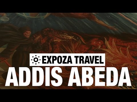 Addis Abeda (Ethiopia) Vacation Travel Video Guide