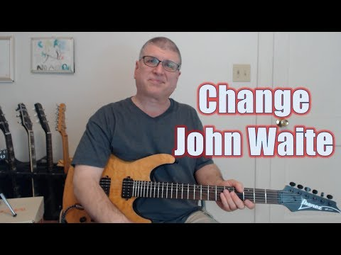 Change by John Waite (Guitar Lesson with TAB)