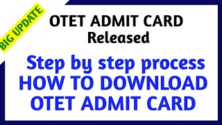 HOW TO DOWNLOAD OTET ADMIT CARD || HOW TO DOWNLOAD OTET ADMIT CARD  WITHOUT REGISTRATION NUMBER ||