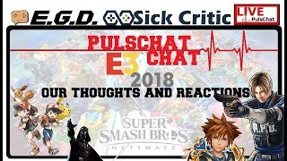 🔴Podcast Pulschat | E3 Was Ok? | Smash Ultimate Is Coming! | Pokemon? Is It Good? | All Things E3