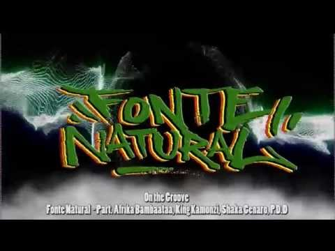 06 - Fonte Natural - On The Groove (Part. Afrika Bambaataa, King Kamonzi, Shaka Genaro, PDD)
