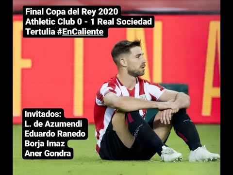 "Tertulia ""En caliente"" (Athletic Club-Real Sociedad / Final Copa del Rey 2020 / Sábado 4 abril 2021)"