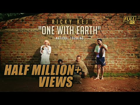 """One With Earth"" song - Ricky Kej (Grammy Winner) - Natural Farming"